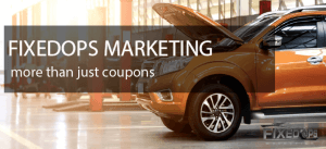 FixedOPS Marketing - More Than Just Coupons!