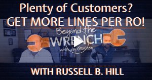 Beyond the Wrench - Have Enough Customers? Get More Lines Per RO P4