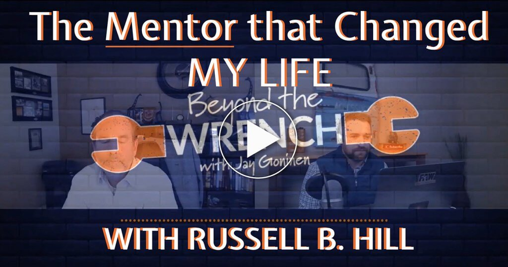 Jay Goninen speaks with Russell B. Hill about the mentor that changed his life on the Beyond the Wrench podcast!