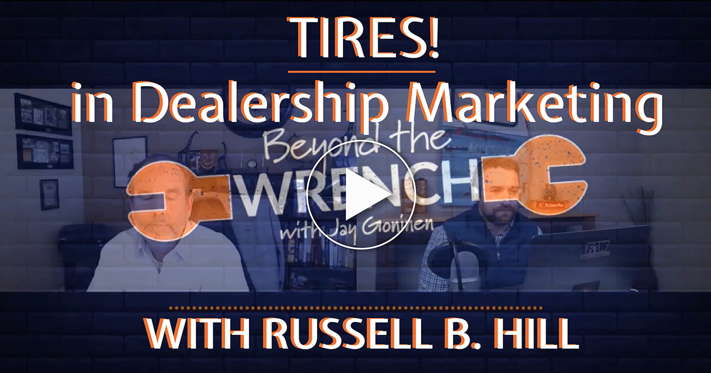 Jay Goninen asks Russell B. Hill (Managing Partner of FixedOPS Marketing) about the importance of tires in dealership market share and how tire sales are directly related to long-term customer loyalty.